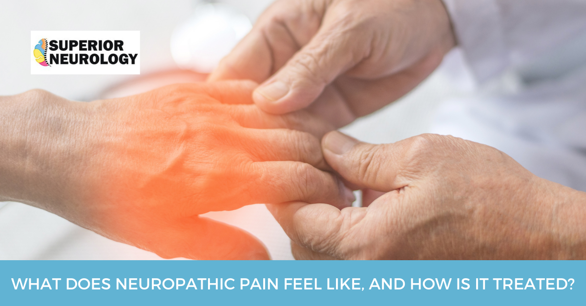 What Does Neuropathic Pain Feel Like, And How Is It Treated